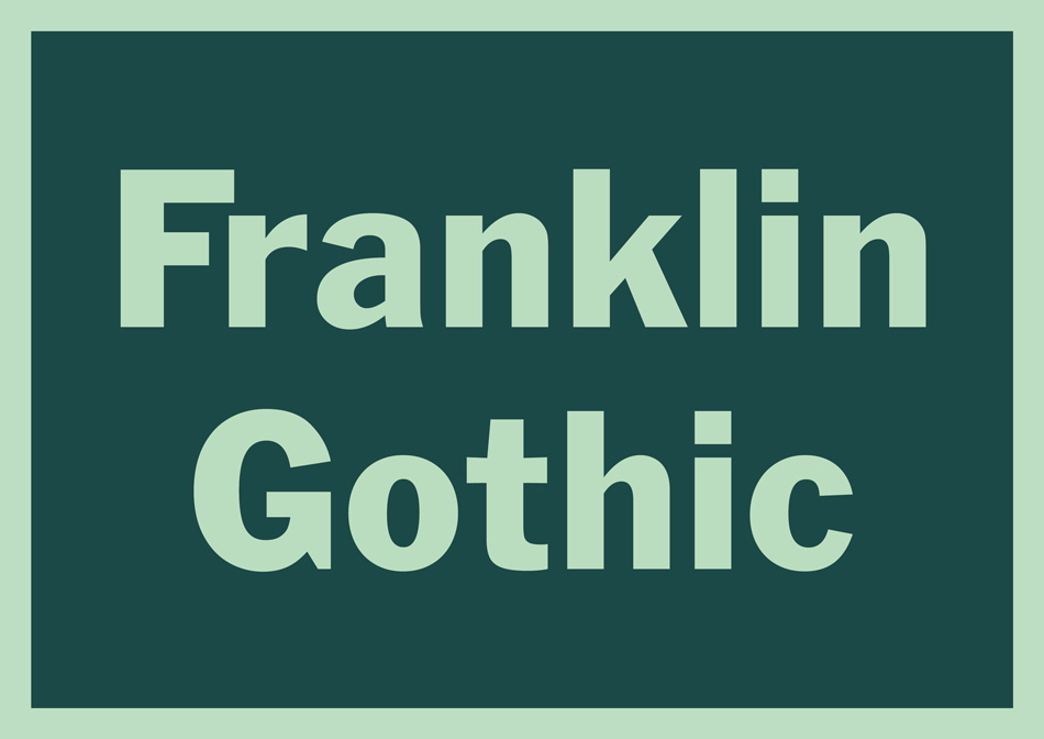 timeless typefaces timeless fonts best fonts to invest in franklin gothic